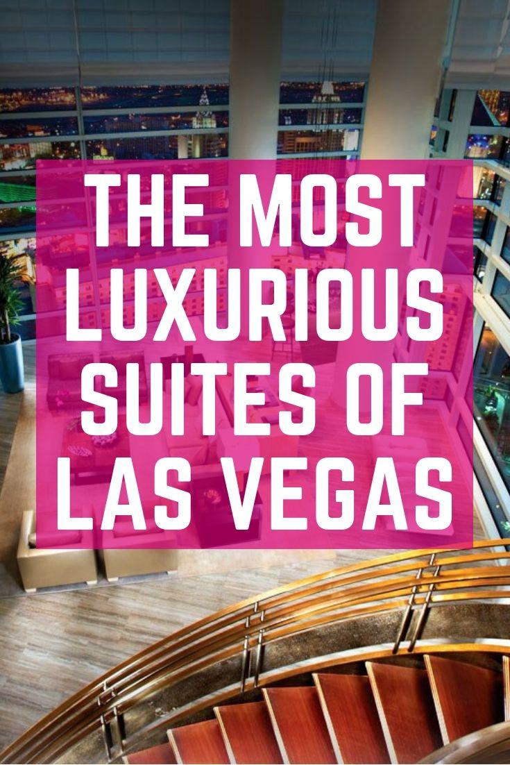 The Most Luxurious suites of Las Vegas