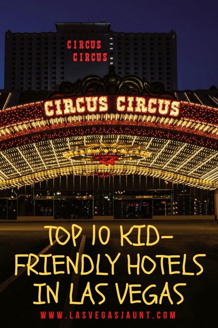 10 Kid Friendly Hotels In Las Vegas