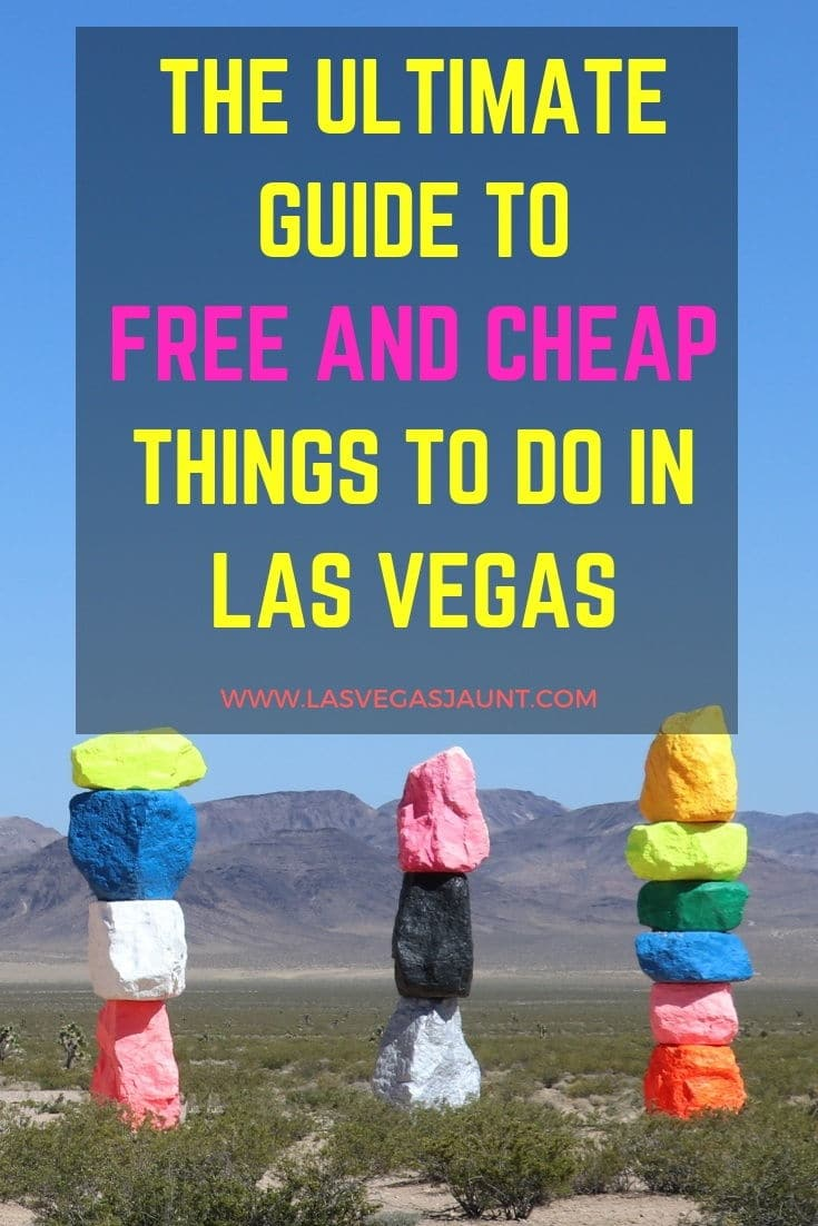 The Ultimate Guide to Free and Cheap Things to Do in Las Vegas