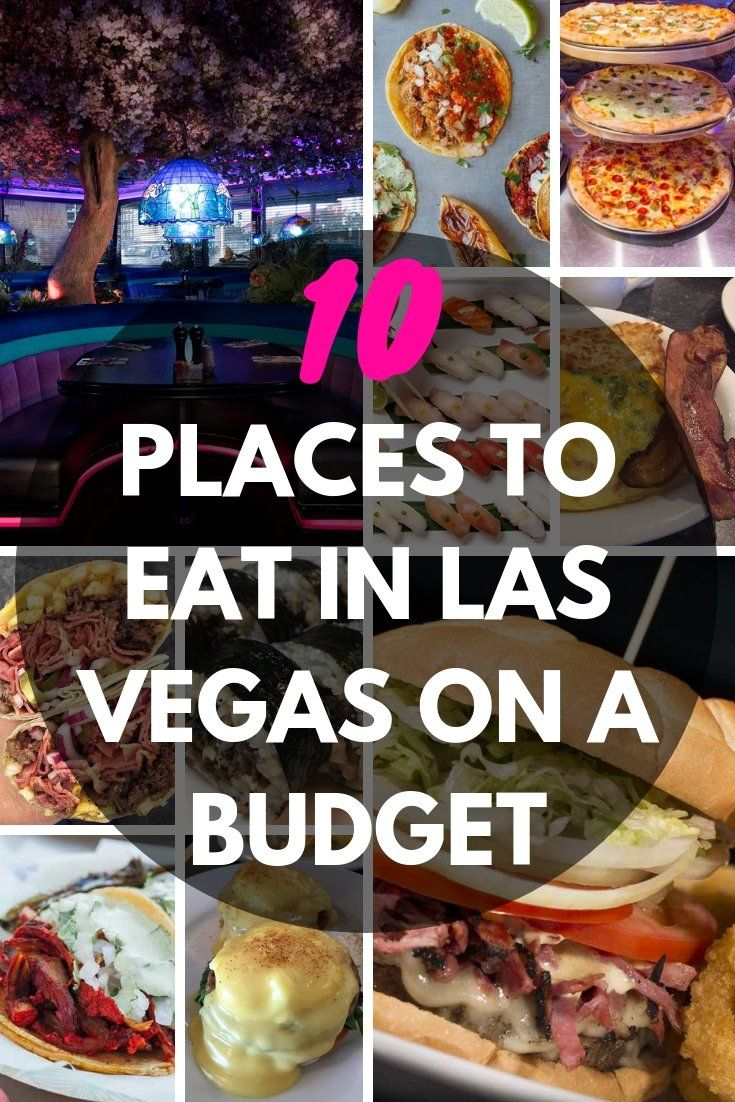 The 10 Best Places to Eat in Las Vegas On a Budget