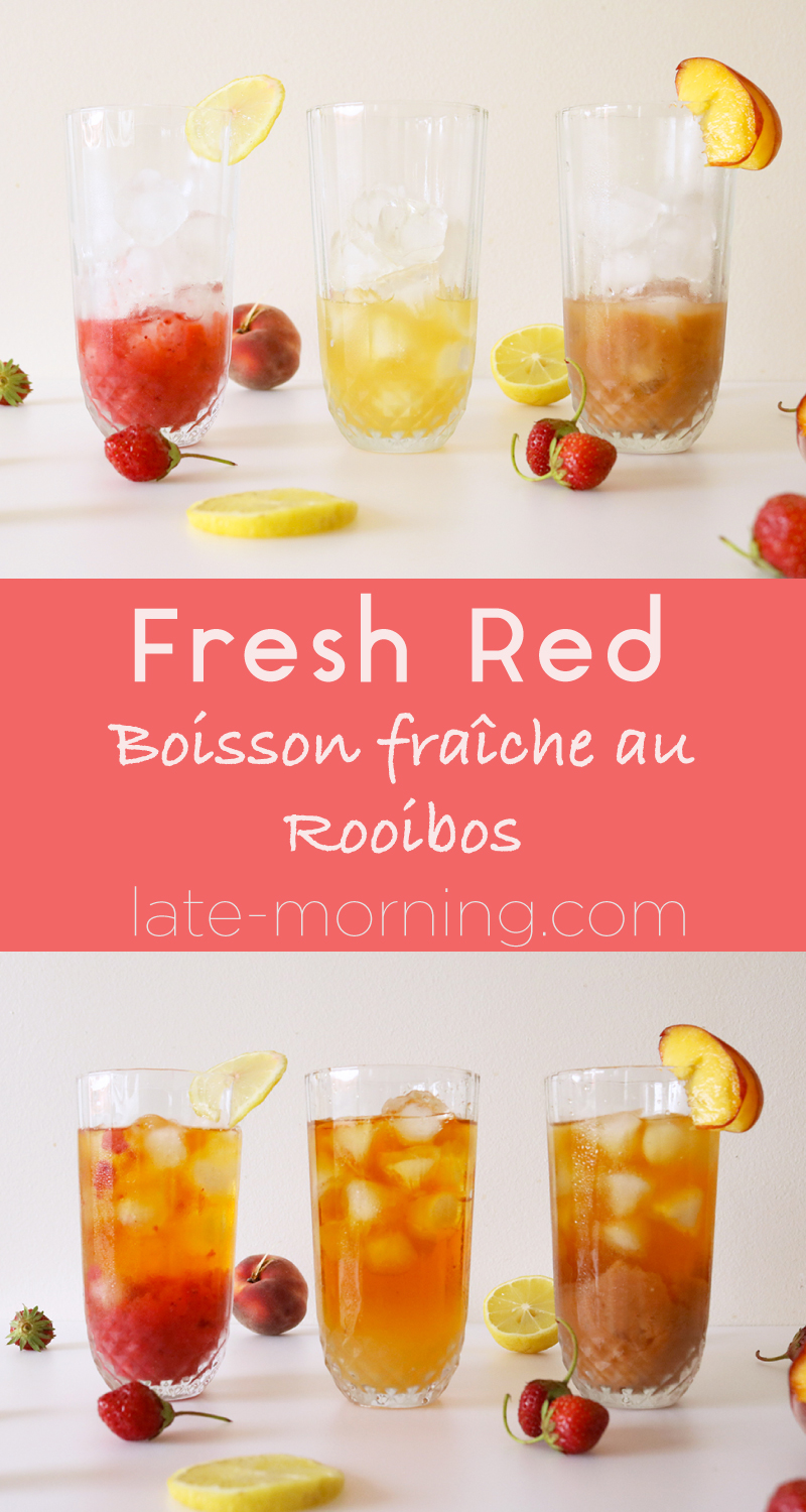 Fresh Red, délicieuse boisson fraîche d'été au rooibos et jus de fruits. Je vous propose trois parfums !