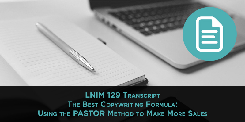 LNIM 129 Transcript: The Best Copywriting Formula