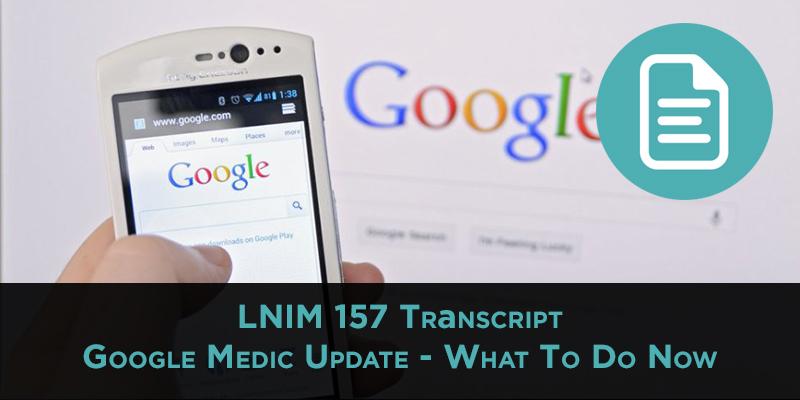 LNIM 157 Transcript: Google Medic Update