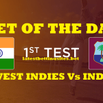 BET OF THE DAY 1ST TEST: WEST INDIES Vs INDIA