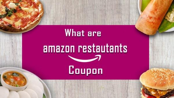 What Are Amazon Restaurants Coupon