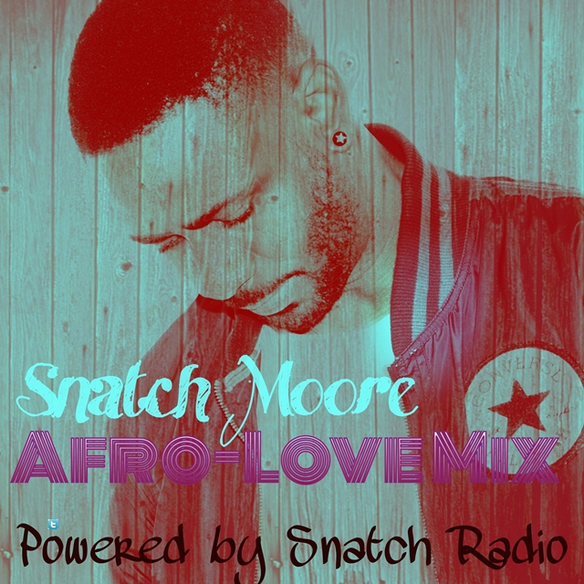 DJ Snatch Moore - Afro Love Mix