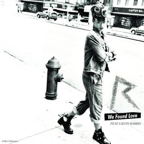 Rihanna – We Found Love feat. Calvin Harris