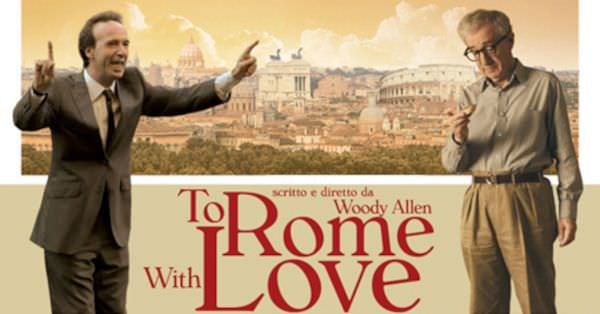 To Rome With Love – Trailer