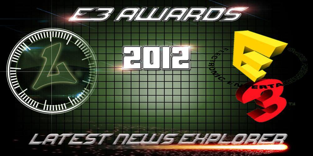 Latest News Explorer's E3 2012 Awards: Vote Now!