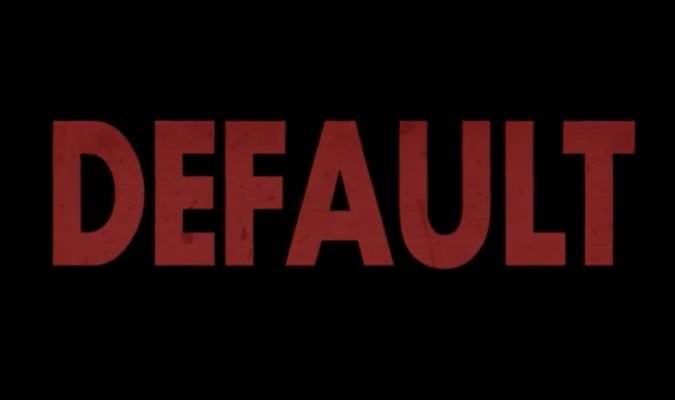 Default – Trailer