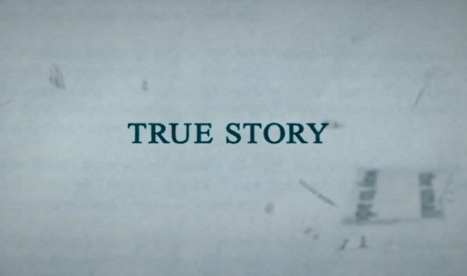 True Story – Trailer