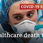 What number of healthcare employees have died attributable to coronavirus? | COVID-19 Particular