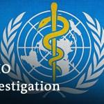 WHO agrees to impartial investigation into it's coronavirus response   Coronavirus Replace