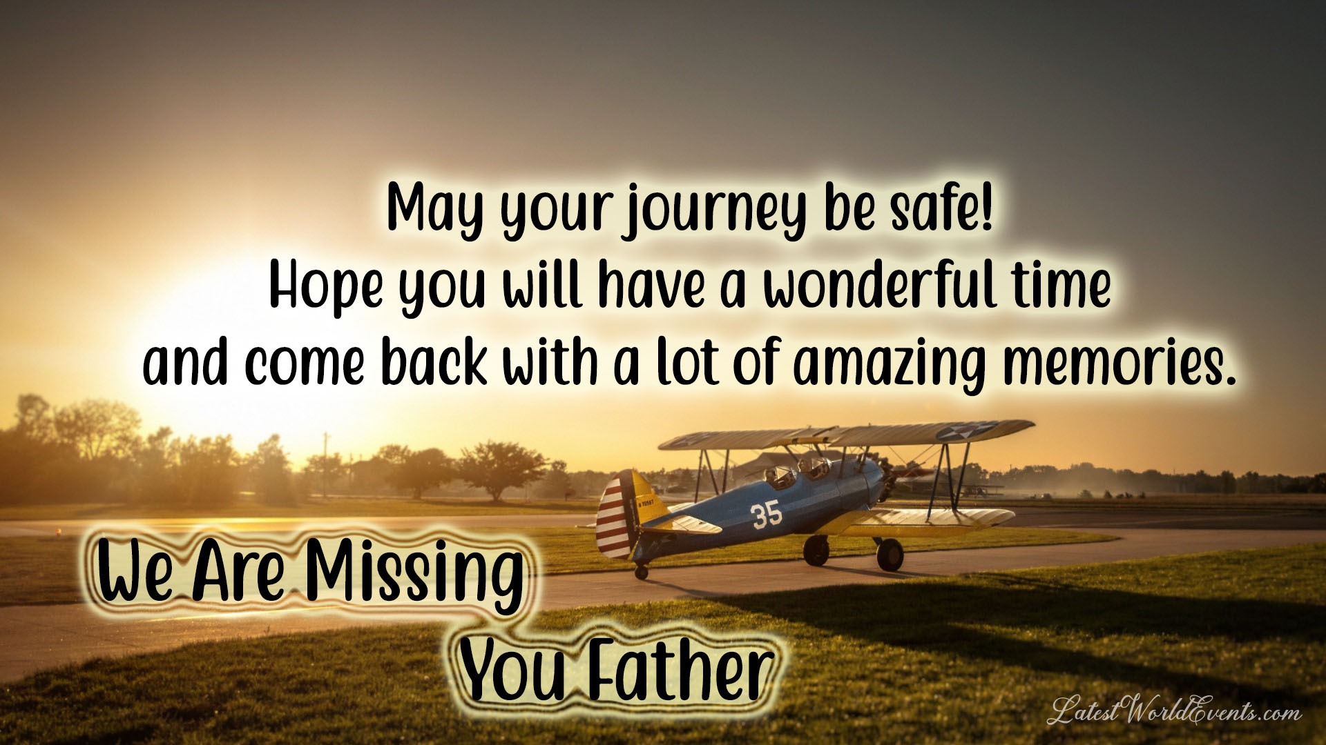 safe journey wishes quotes for dad have a nice journey quotes