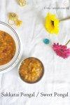 Sakkarai Pongal, Sweet Pongal, Indian, Sweets, Desserts, Rice, Gluten free,