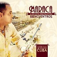 Maraca and his Latin Jazz All Stars - Reencuentros