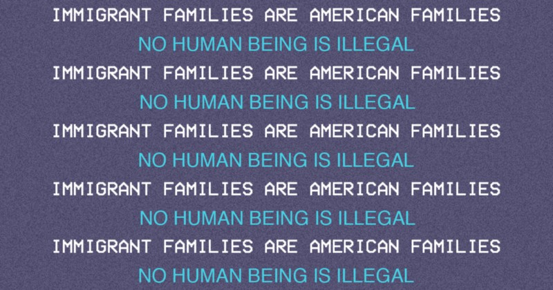 Read this over and over. Immigrant families are as American as any other family.