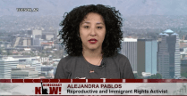 On DEMOCRACY NOW!, Alejandra Pablos Said She Was Targeted by ICE Because of Her Activism