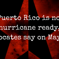 Advocates and Members of Congress Raise Alarm: Puerto Rico Is Not Hurricane Ready