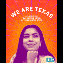 We Are Texas: An Analysis of Young Latino Voters in the Lone Star State