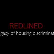 Redlined: A Legacy of Housing Discrimination (VIDEO)