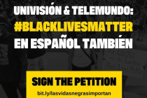 Mijente Launches Online Petition, Telling Univision and Telemundo That 'Black Lives Matter En Español También'