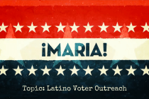 From ¡MARIA!: The Latino Voter Outreach Segment