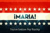 From ¡MARIA!: The Latina Pay Equity Segment