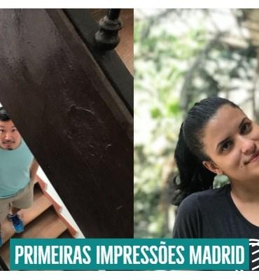 Primeiras Impressões de Madrid