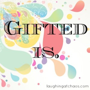 gifted is.