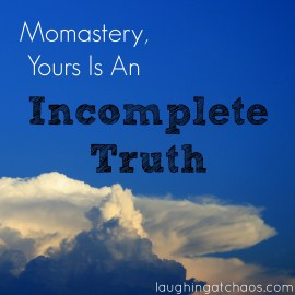 Momastery Incomplete Truth