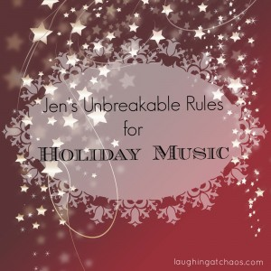 Jen's Unbreakable Rules for Holiday Music