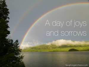 A day of joys and sorrows