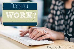 Do you work