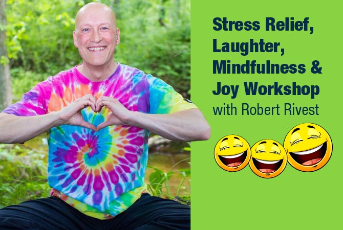 Robert Rivest Stress Relief Mindfulness and Laughter Yoga Workshop
