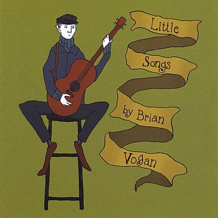 """Brian Vogan and his good Buddies """"Little Songs"""" P/E/M"""