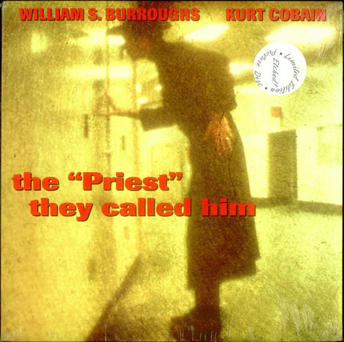 "William S Burroughs, Kurt Cobain ""Priest They Called Him"" E"