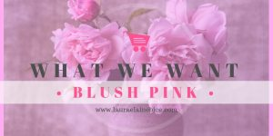 What We Want Wednesday Blush Pink