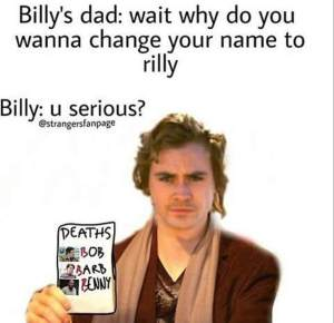 Stranger Things Billy Name Change Meme