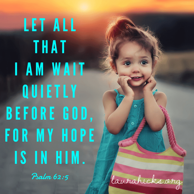 Wait quietly before God