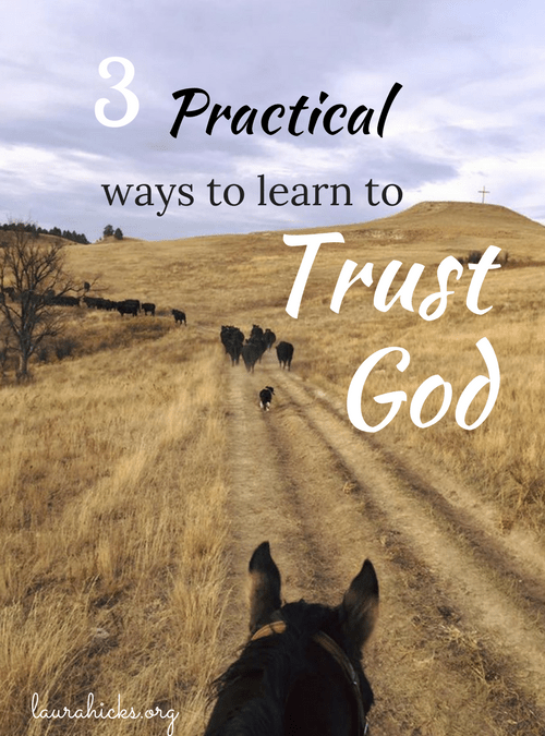 3 Practical Ways to Learn to Trust God