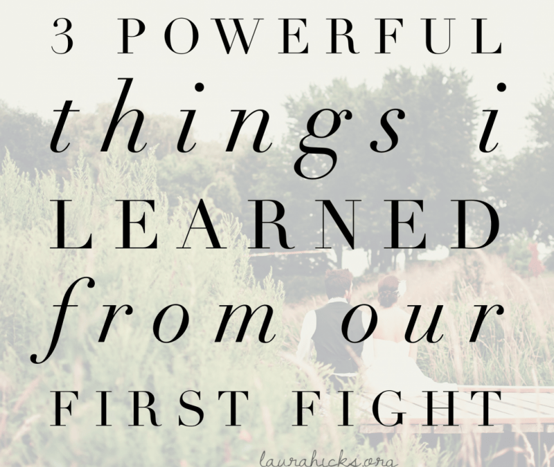 3 Powerful Things I Learned from Our First Fight