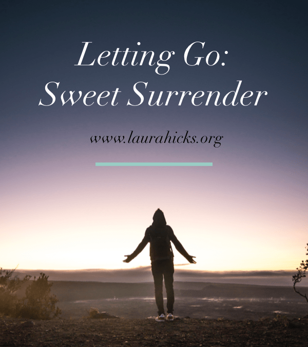 Letting Go: Sweet Surrender