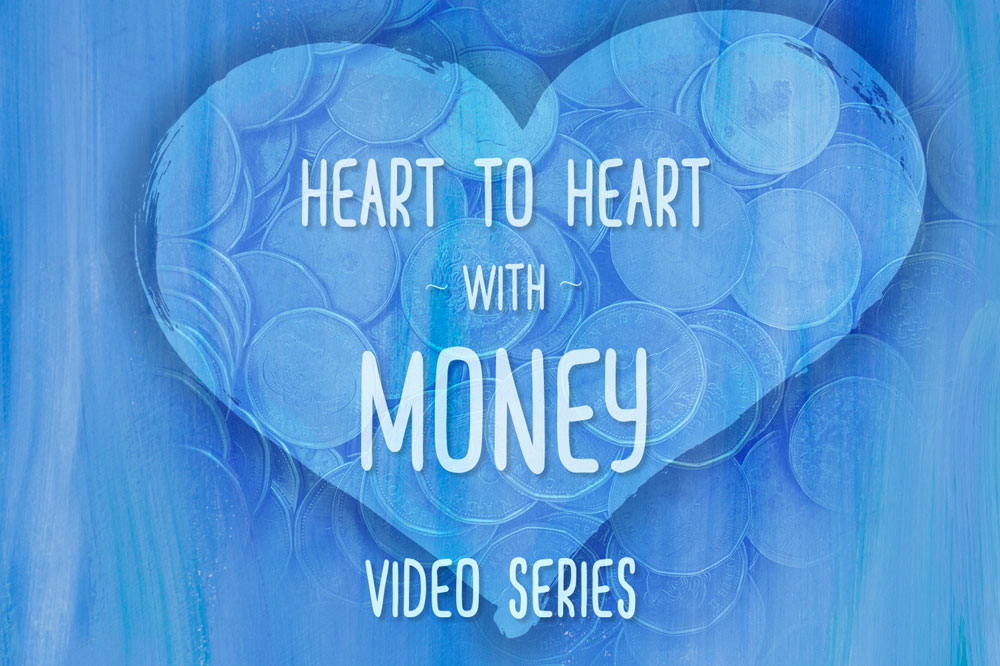 Heart to Heart with Money