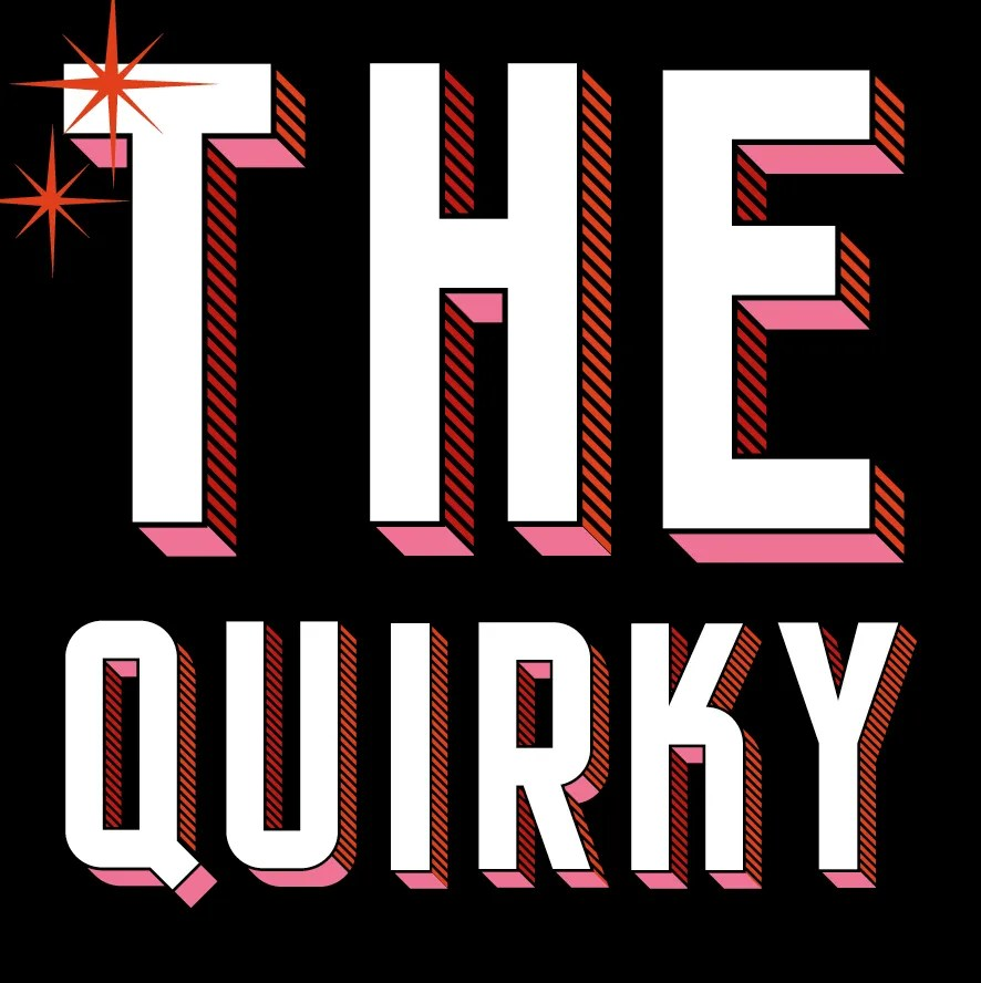 THE QUIRKY