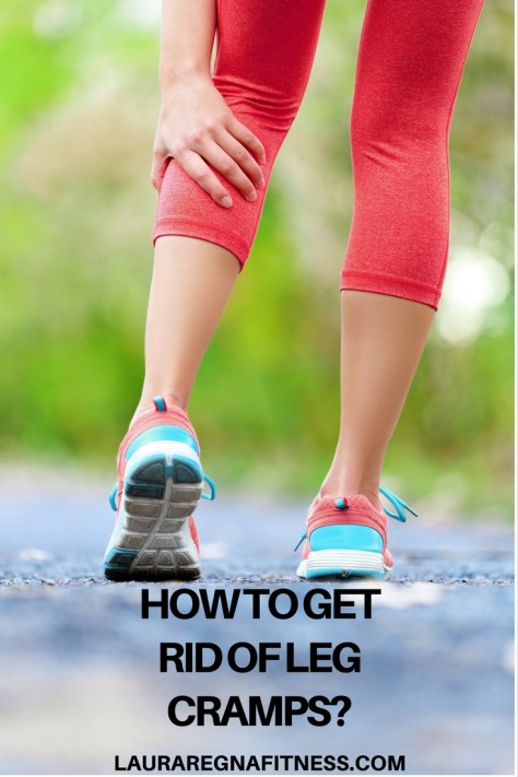HOW TO GET RID OF LEG CRAMPS?-Laura Regna Fitness