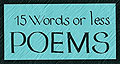 [15 words or less poems] Foamy