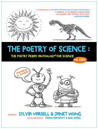 The Poetry of Science: The Poetry Friday Anthology for Science for KIDS