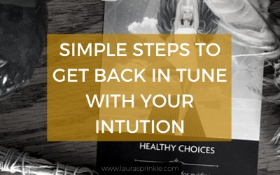 Simple Steps To Get In Tune With Your Intuition