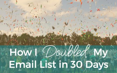 How I Doubled My List In 30 Days
